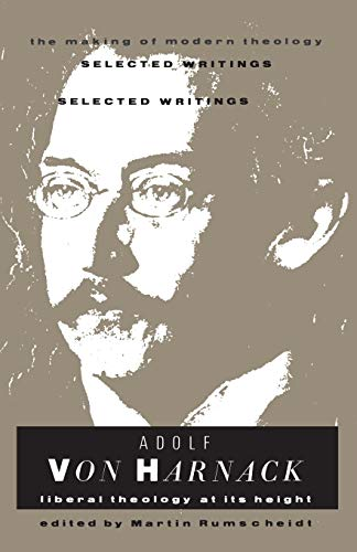 9780005991305: Adolf Von Harnack: Liberal Theology at Its Height (Making of Modern Theology)