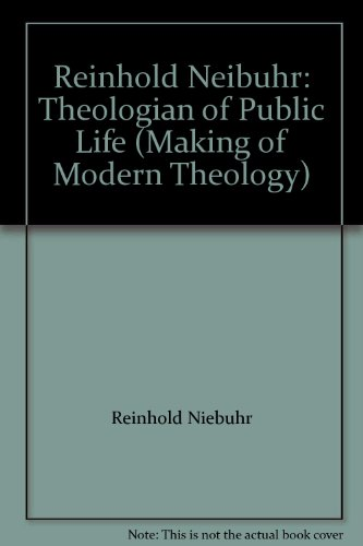 9780005991329: Reinhold Niebuhr: Theologian of Public Life (Making of Modern Theology)