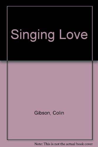 9780005991374: Singing Love