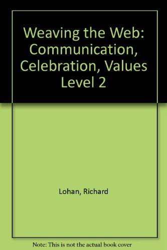 9780005991534: Weaving the Web: Communication, Celebration, Values Level 2