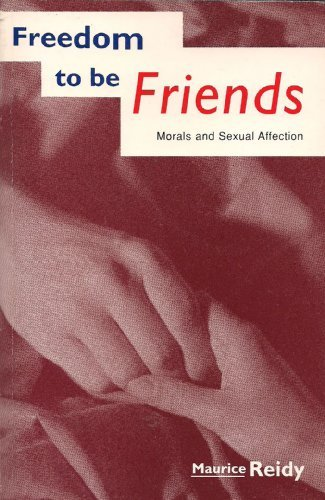 9780005991909: Freedom to Be Friends: Morals and Sexual Affection