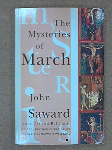 9780005991985: The Mysteries of March: Hans Urs Von Balthasar on the Incarnation and Easter