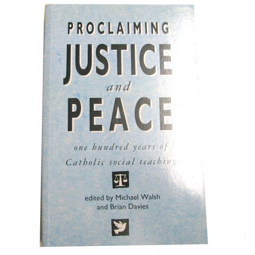 9780005992272: Proclaiming Justice and Peace: One Hundred Years of Catholic Social Teaching
