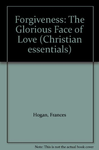 9780005992425: Forgiveness: The Glorious Face of Love (Christian essentials)