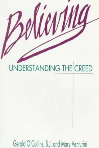 9780005992920: Believing: Understanding the Creed