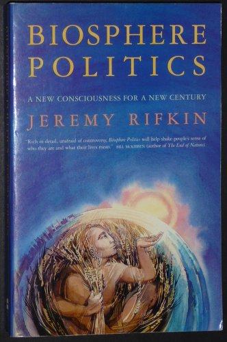 9780005993163: Biosphere Politics: A New Consciousness for a New Century