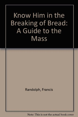 9780005993460: Know Him in the Breaking of Bread: A Guide to the Mass