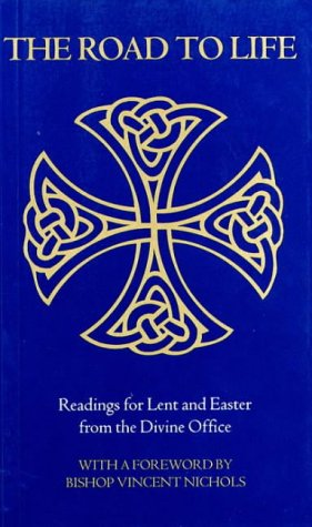 9780005993682: The Road to Life: Readings for Lent and Easter from the Divine Office