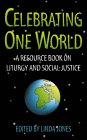 9780005993767: Celebrating One World: A worship resource on social justice: Themed Prayers, Poems and Songs from Across the World