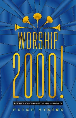 9780005993774: Worship 2000!: Resources to Celebrate the New Millennium