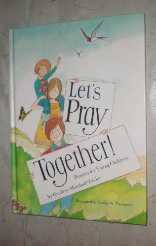 Let's Pray Together: Prayers for Young Children: Geoffrey Marshall-Taylor,George W.