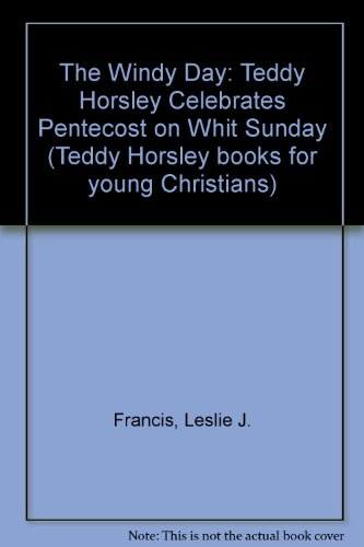 9780005997482: The Windy Day: Teddy Horsley Celebrates Pentecost on Whit Sunday (Teddy Horsley books for young Christians)
