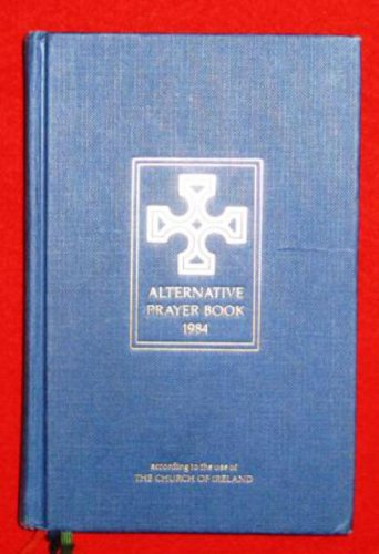9780005997758: Alternative Prayer Book 1984: According to the Use of the Church of Ireland