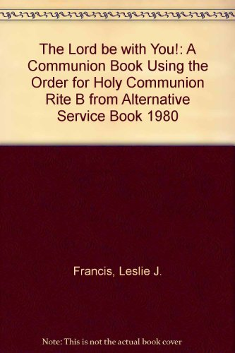 9780005997789: The Lord be with You!: A Communion Book Using the Order for Holy Communion Rite B from Alternative Service Book 1980