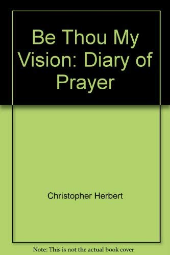 9780005998885: Be Thou My Vision: Diary of Prayer