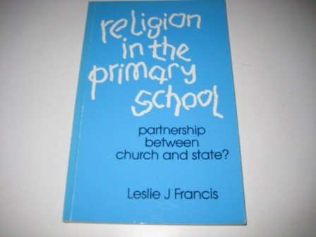 9780005999240: Religion in the Primary School: A Partnership Between Church and State