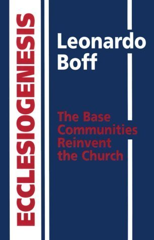 9780005999264: Ecclesiogenesis: The base communities reinvent the church (Collins Flame)