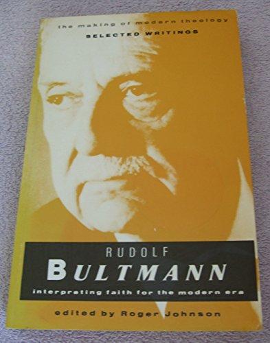 9780005999776: Rudolf Bultmann: Interpreting Faith for the Modern Era (Making of Modern Theology)