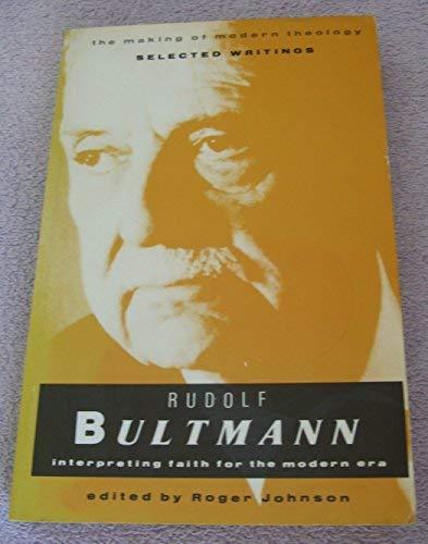 Rudolf Bultmann: Interpreting Faith for the Modern: Johnson, Roger A.