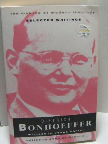 9780005999790: Dietrich Bonhoeffer: Witness to Jesus Christ (Making of Modern Theology)