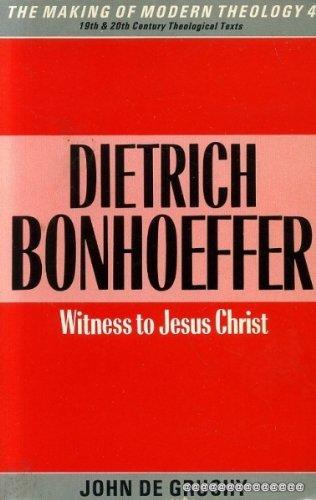 9780005999790: Dietrich Bonhoeffer: Witness to Jesus Christ (Making of Modern Theology)