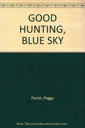 9780006024668: GOOD HUNTING, BLUE SKY