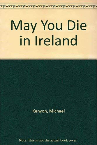9780006115281: May You Die in Ireland