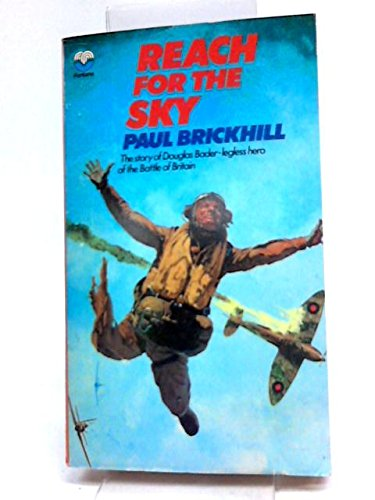 9780006120643: Reach for the Sky: Story of Douglas Bader, D.S.O., D.F.C.
