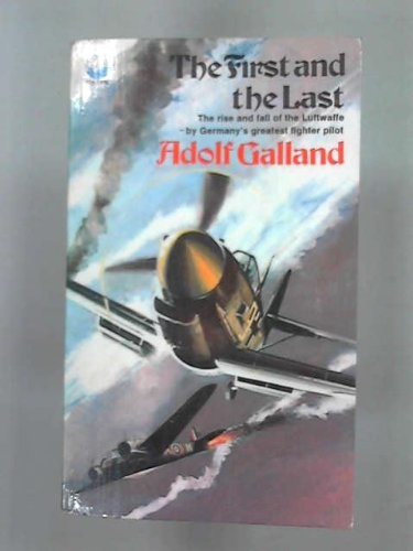 9780006122739: The first and the last: The rise and fall of the German fighter forces, 1938-1945