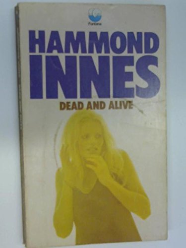 Dead and Alive: Hammond Innes