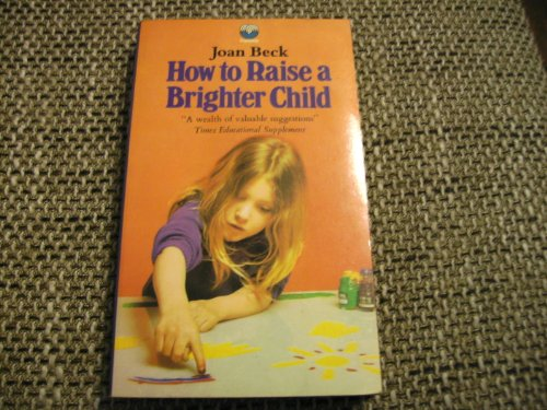 9780006123583: How to Raise a Brighter Child: Case for Early Learning