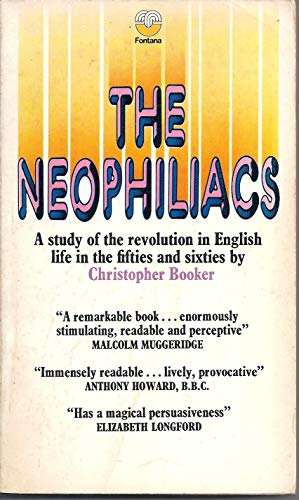 9780006123750: The Neophiliacs: A Study of the Revolution in English Life in the Fifties and Sixties
