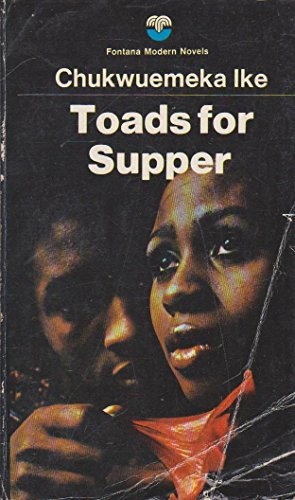Toads for Supper (Fontana modern novels) (0006124925) by Ike, Vincent Chukwuemeka