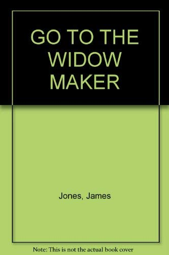 9780006125402: Go to the Widow Maker