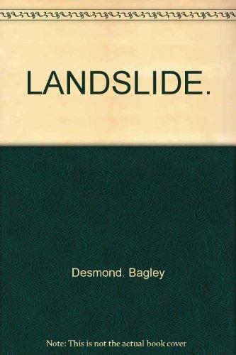Title: LANDSLIDE.: DESMOND. BAGLEY