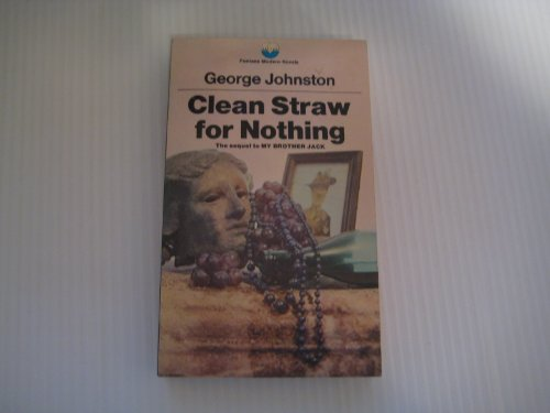 Clean Straw for Nothing: George Johnston