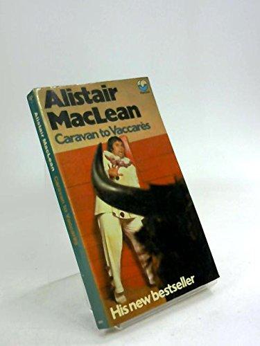 Caravan to Vaccares: Alistair MacLean