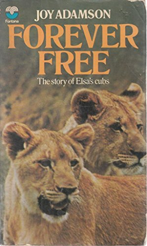 9780006128854: Forever Free - The story of Elsa's cubs
