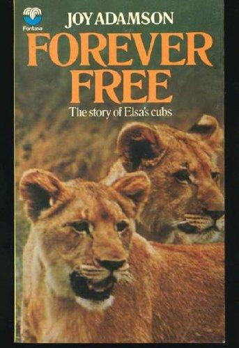 Forever Free - The story of Elsa's: Joy Adamson