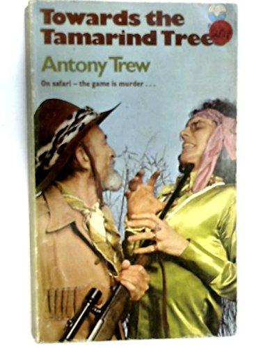 9780006129943: Towards the Tamarind Trees