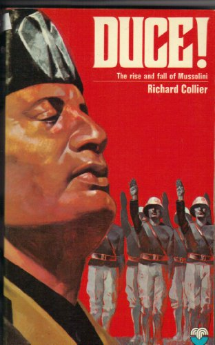 9780006130895: Duce!: Rise and Fall of Benito Mussolini