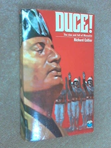 9780006130895: Duce! Rise and Fall of Benito Mussolini