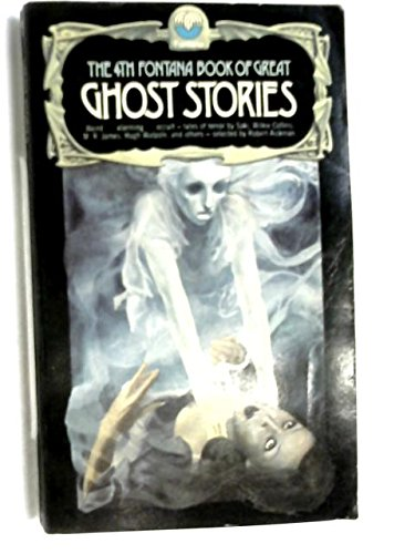 9780006131250: THE FOURTH (4th) FONTANA BOOK OF GREAT GHOST STORIES (4) Four: The Accident; Not on the Passenger List; the Sphinx Without a Secret; When I Was Dead; The Queen of Spades; Pargiton and Harby; The Snow; Carlton's Father; A School Story