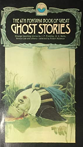 9780006132493: The Sixth Fontana Book of Great Ghost Stories: 6th