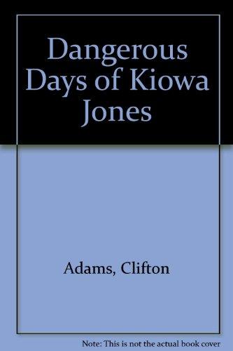 9780006132936: Dangerous Days of Kiowa Jones