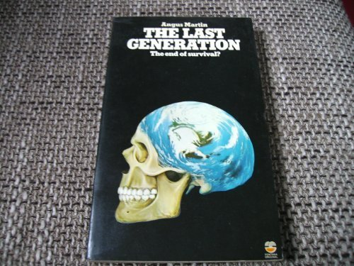 9780006134145: The last generation: The end of survival?