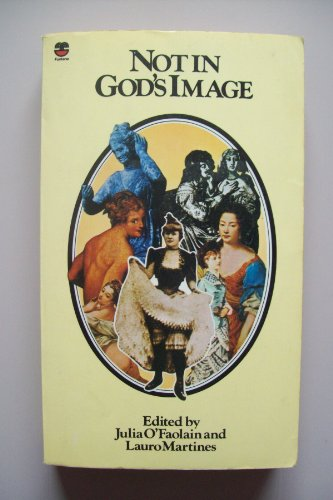 9780006134152: Not in God's Image: Women in History from the Greeks to the Victorians
