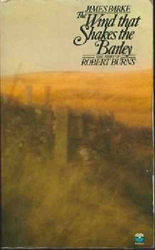 9780006135005: Wind That Shakes the Barley: A Novel of the Life and Loves of Robert Burns (Immortal memory, the story of Robert Burns / James Barke)
