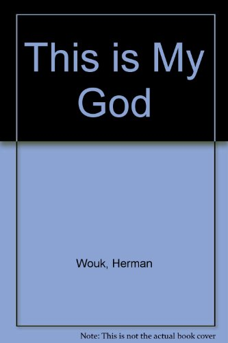 THIS IS MY GOD: THE JEWISH WAY OF LIFE. (0006135390) by Wouk, Herman.