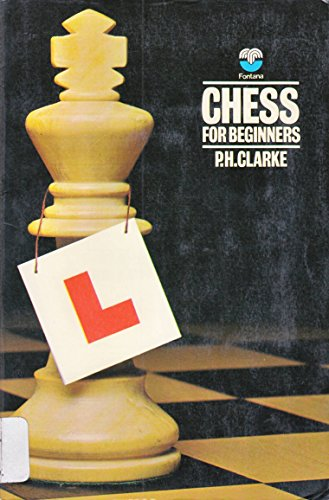 Chess for Beginners: Clarke, P.H.